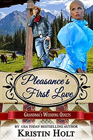 Pleasance's First Love: A Six Brides for Six Gideons Novella (Book 3) (Grandma's Wedding Quilts 6) - First Quilt Book