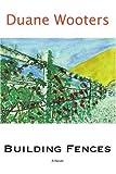 Building Fences, Duane Wooters, 0595375855