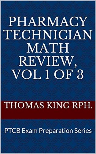Pharmacy Technician Math Review, Vol 1 of 3: PTCB Exam Preparation Series