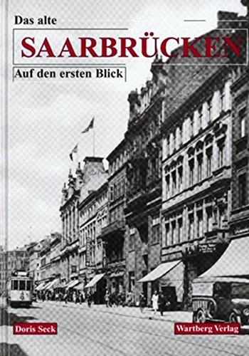 Das alte Saarbrücken, Auf den ersten Blick (Historischer Bildband)