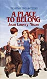 A Place to Belong (Orphan Train Adventures) by Joan Lowery Nixon (1996-05-21)