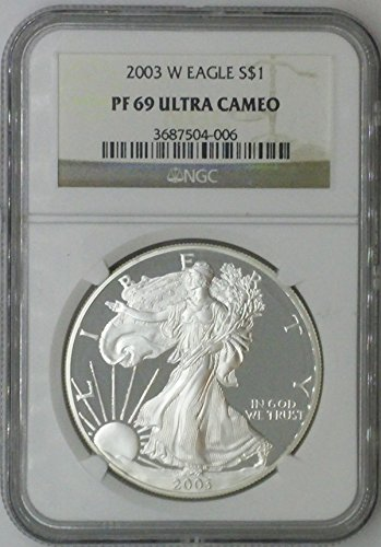 2003 W American Eagle $1 PF69 NGC $1 Silver Eagle 1 Troy Oz Fine Silver .999 PF69 Ultra Cameo NGC