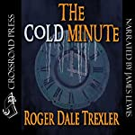 The Cold Minute | Roger Dale Trexler