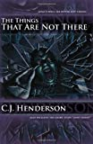 The Things That Are Not There, C. J. Henderson, 0977987612