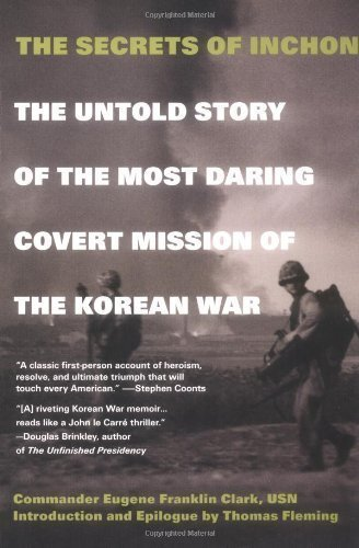 The Secrets of Inchon: The Untold Story of the Most Daring Covert Mission of the Korean War 1st (first) PAPERBACK Edition by Eugene Franklin Clark published by Berkley Trade (2003)