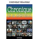 Chronique de la télévision (Chronique Annuelle)