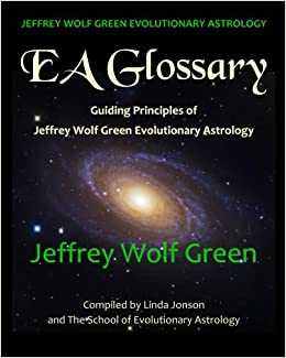 Jeffrey Wolf Green Evolutionary Astrology: EA Glossary