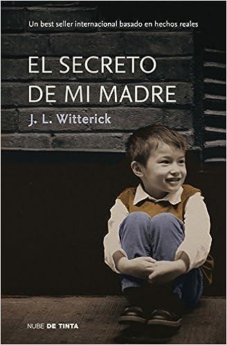 El secreto de mi madre (Nube de Tinta): Amazon.es: Jenny L. Witterick, Laura Rins Calahorra;: Libros
