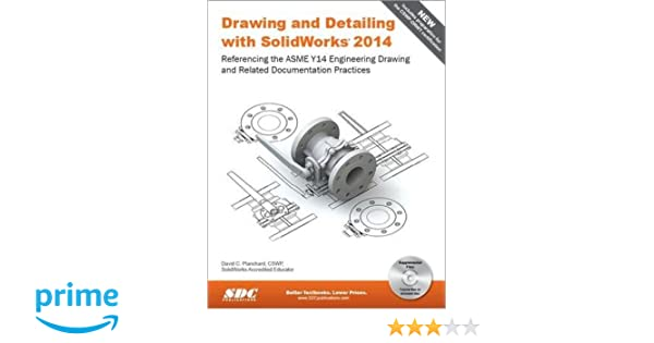 Drawing and Detailing with SolidWorks 2014: David C