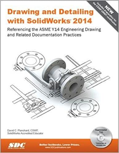 Drawing And Detailing With Solidworks 2014 David C Planchard 9781585038459 Amazon Com Books