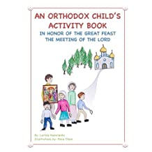 An Orthodox Child's Activity Book: In Honor of the Great Feast The Meeting of the Lord