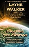 Escaping Yellowstone, Layne Walker, 0615612385