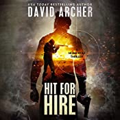 Hit for Hire: A Noah Wolf Thriller, Book 4 | David Archer