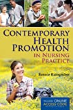 Contemporary Health Promotion in Nursing Practice, Bonnie Raingruber, 1449697216