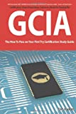 GIAC Certified Intrusion Analyst Certification (GCIA) Exam Preparation Course in a Book for Passing the GCIA Exam - the How to Pass on Your First Try Certification Study Guide, Tom Hopkins, 1742448402