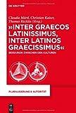 Inter Graecos Latinissimus, Inter Latinos Graecissimus, , 3110282658
