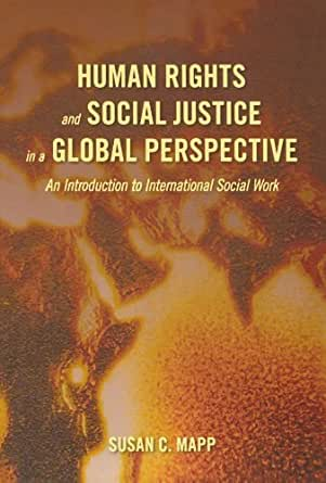 human rights and social justice This manual, intended for social justice advocates, provides concrete steps for  integrating international human rights principles into their work the manual  helps.