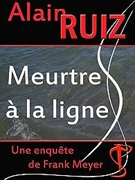 Meurtre à la ligne par Alain Ruiz