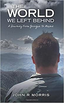 Book The World We Left Behind: A Journey From Georgia To Maine: Volume 1