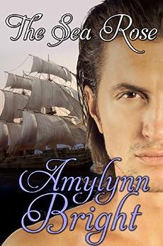 The Sea Rose by [Bright, Amylynn]