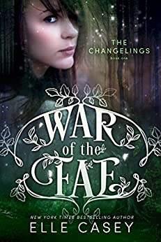 The Changelings (War of the Fae Book 1) by [Casey, Elle]