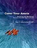 img - for Cover Your Assets: A Framework for Designing, Implementing, Deploying and Managing Secure Internet Applications by Troy Schumaker (2002-12-01) book / textbook / text book