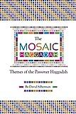 The Mosaic Haggadah: Themes of the Passover Haggadah