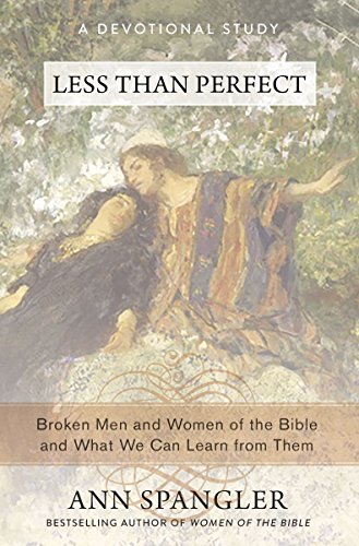 D0wnl0ad Less Than Perfect: Broken Men and Women of the Bible and What We Can Learn from Them [D.O.C]
