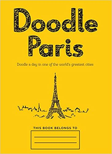 Doodle Paris: Draw Your Dream Day Spent in the French Capital Idioma Inglés: Amazon.es: Merrett, Rob: Libros en idiomas extranjeros