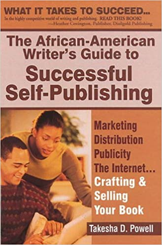 The African American Writers Guide to Successful Self Publishing