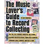 img - for [(The Music Lover's Guide to Record Collecting )] [Author: Dave Thompson] [Oct-2002] book / textbook / text book