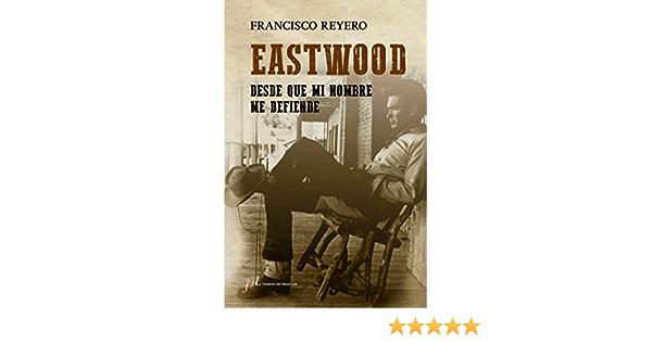 Eastwood: Desde que mi nombre me defiende FUERA DE COLECCIÓN ...