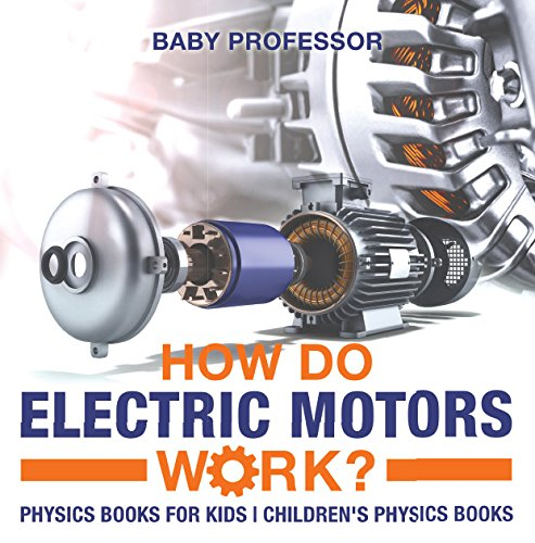 Pdf Teen How Do Electric Motors Work? Physics Books for Kids | Children's Physics Books