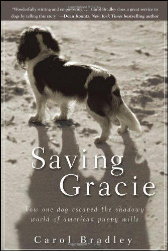 Saving Gracie: How One Dog Escaped the Shadowy World of American Puppy Mills