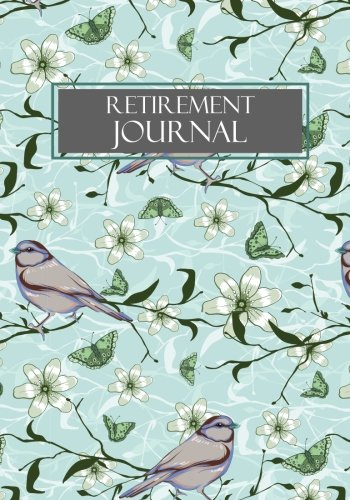 Retirement Journal: Retirement Gift for Women; Retirement Adventure Journal to Record Travel and Activities with Table of Contents