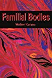 img - for Familial Bodies by Walker Karyns (2002-01-31) book / textbook / text book