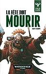 Warhammer 40.000 - L'éveil de la bête, tome 8 : La bête doit mourir par Thorpe