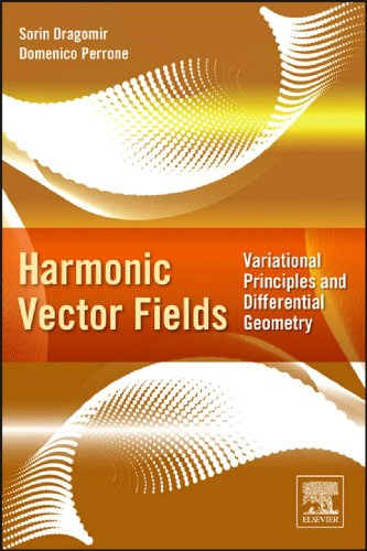 Download Harmonic Vector Fields: Variational Principles and Differential Geometry Pdf