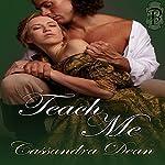 Teach Me: A Victorian Era Romance | Cassandra Dean
