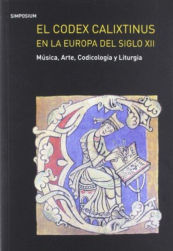 Descargar Libro El Codex Calixtinus En La Europa Del Siglo Xii. Música, Arte, Codicología Y Liturgia A.a.v.v.
