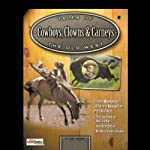 Cowboys, Clowns & Carnies: Booze, ballyhoo & Buffalo Bill | Jimmy Gray