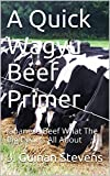 Product review for A Quick Wagyu Beef Primer: Japanese Beef What The Big Deal Is All About