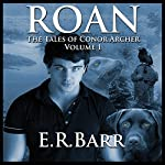 Roan: The Tales of Conor Archer | E.R. Barr