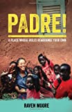 Padre!: A Place Whose Rules Rearrange Your Own