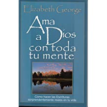 Ama A Dios Con Toda Tu Mente: Loving God With all Your Mind