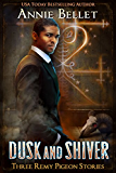 Dusk and Shiver: Urban Fantasy Stories (A Remy Pigeon Story Book 2)