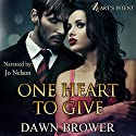 One Heart to Give: Heart's Intent, Book 1 Audiobook by Dawn Brower Narrated by Jo Nelson