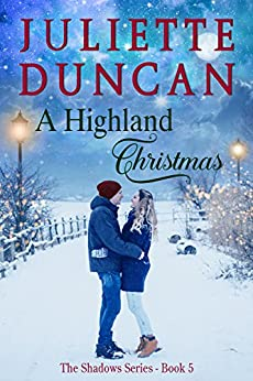 A Highland Christmas (The Shadows Series Book 5) by [Duncan, Juliette]