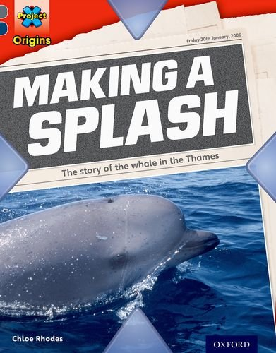 Download Project X Origins: Grey Book Band, Oxford Level 14: In the News: Making a Splash pdf