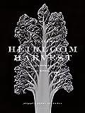 Heirloom Harvest: Modern Daguerreotypes of Historic Garden Treasures by Amy Goldman (2015-10-27)
